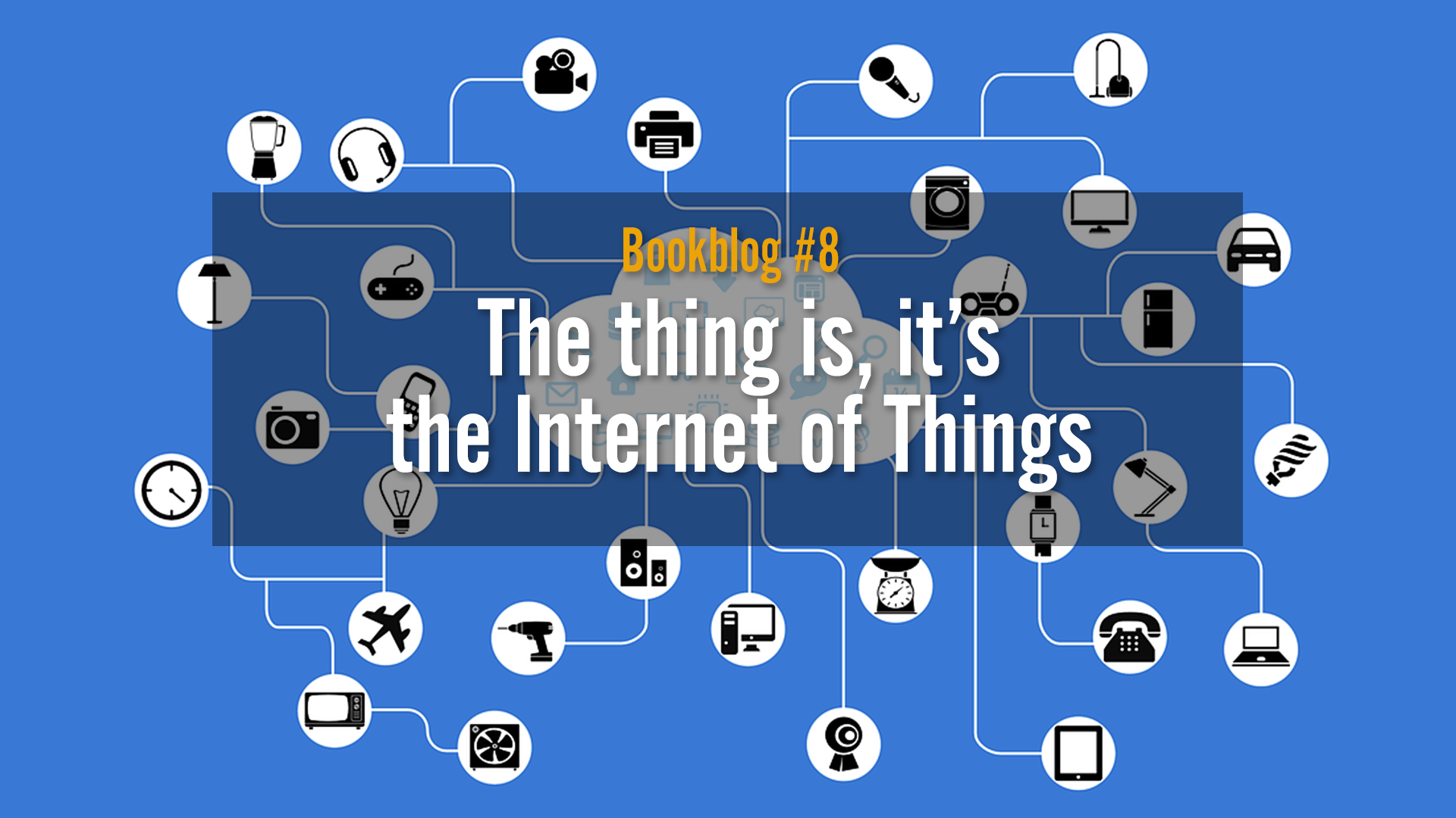 The thing is, it's the Internet of Things