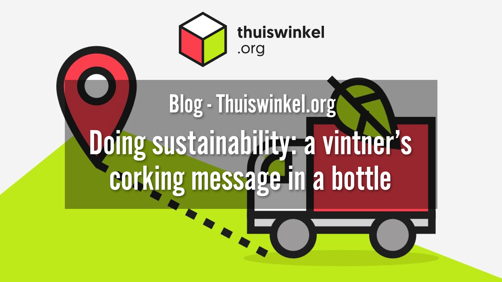 Doing sustainability: a vintner's corking message in a bottle