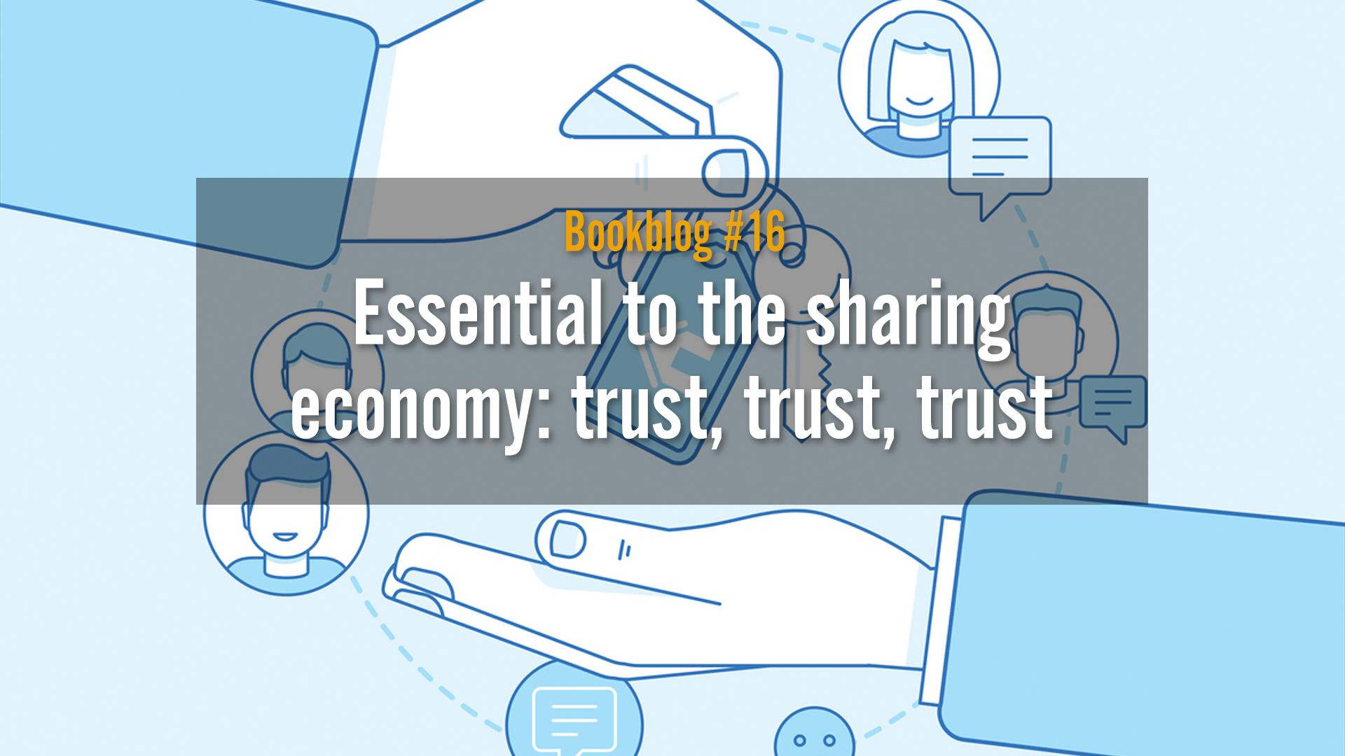 Essential to the sharing economy: trust, trust, trust