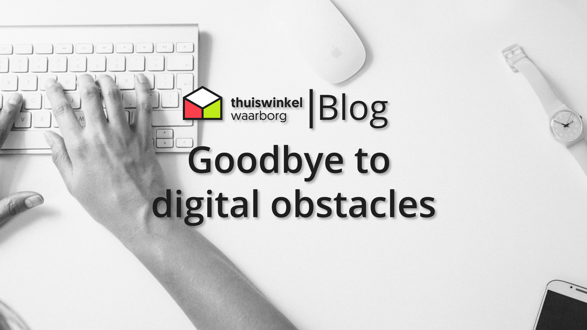 Goodbye to digital obstacles