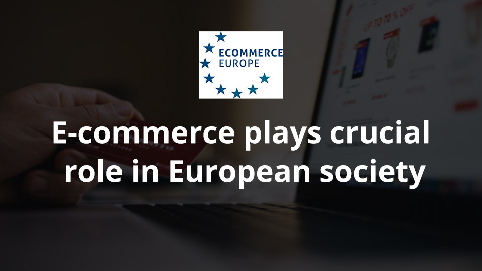 E-commerce plays crucial role in European society