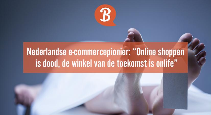 Artikel in Bloovi – Online shoppen is dood, de winkel van de toekomst is onlife