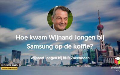 Hoe kwam Wijnand Jongen bij Samsung op de koffie – BNR Nieuwsradio