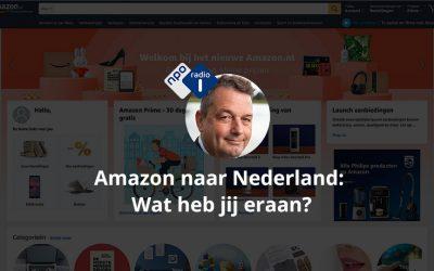 Amazon naar Nederland: wat heb jij eraan? – NPO Radio 1