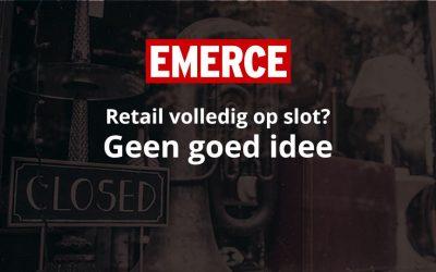 Retail volledig op slot? Geen goed idee – Emerce