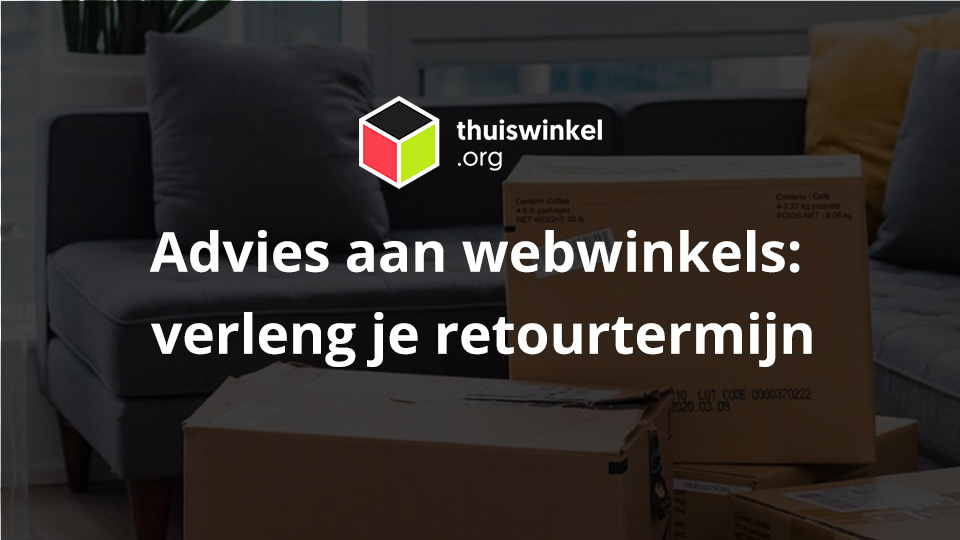 thuiswinkel.org webwinkels verleng retourtermijn