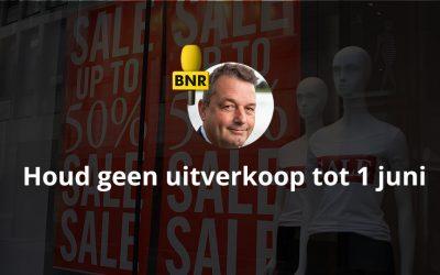Houd geen uitverkoop tot 1 juni – BNR Nieuwsradio