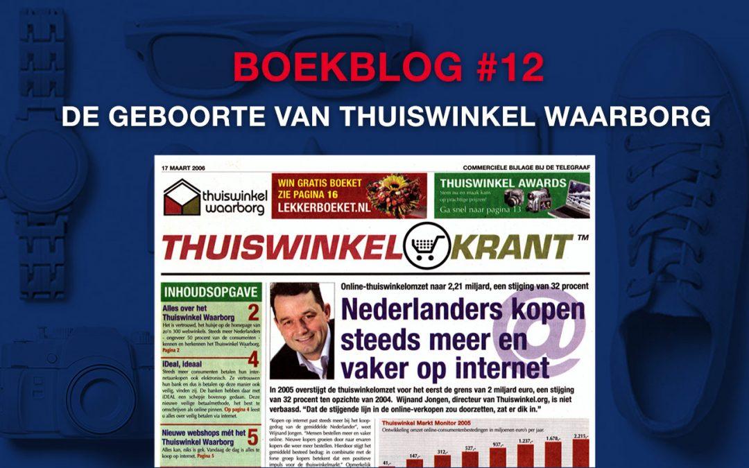 De geboorte van Thuiswinkel Waarborg – Boekblog #12