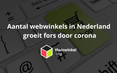 Aantal webwinkels in Nederland groeit fors door corona – Thuiswinkel.org