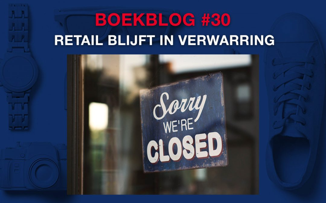 Retail blijft in verwarring – Boekblog #30