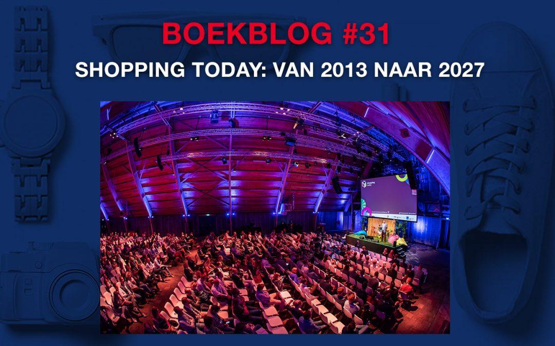 Shopping Today: van 2013 naar 2027 – Boekblog #31