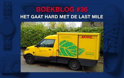 Het gaat hard met de last mile – Boekblog #36
