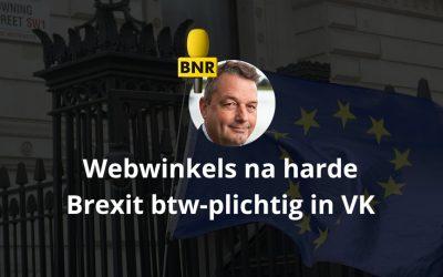Webwinkels na harde Brexit btw-plichtig in VK – BNR Nieuwsradio