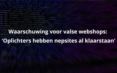 Waarschuwing voor valse webshops: 'Oplichters hebben nepsites al klaarstaan'