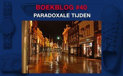 Paradoxale tijden – Boekblog #40