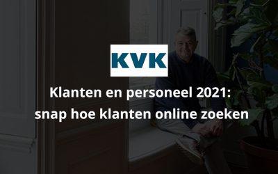 Klanten en personeel 2021: snap hoe klanten online zoeken – KVK Trendrapport 2021